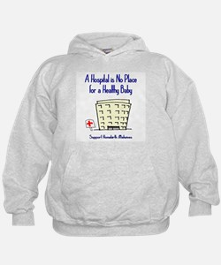 Hospital is No Place (Homebirth) Hoodie