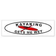 Kayaking Gets me wet Bumper Bumper Bumper Sticker