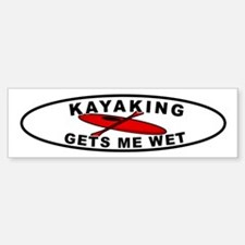 Kayaking Gets me wet Bumper Car Car Sticker