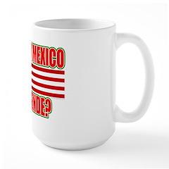This Isn't Mexico Comprende? Mug