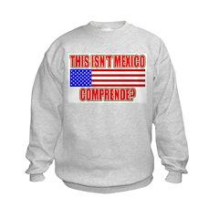 This Isn't Mexico Comprende? Sweatshirt