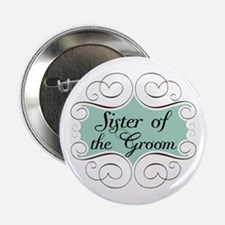 "Sister of the Groom Beautiful 2.25"" Button"