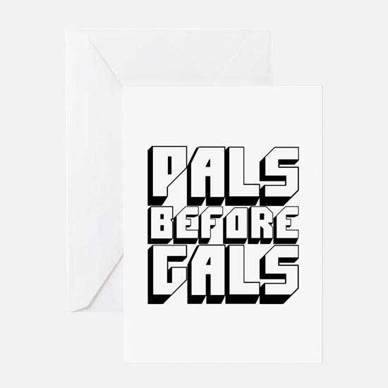 Pals Before Gals Greeting Card