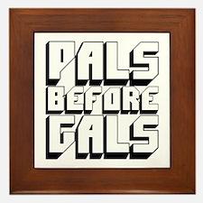 Pals Before Gals Framed Tile