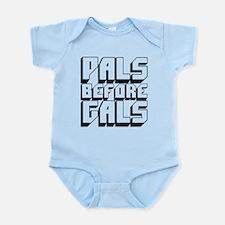 Pals Before Gals Infant Bodysuit