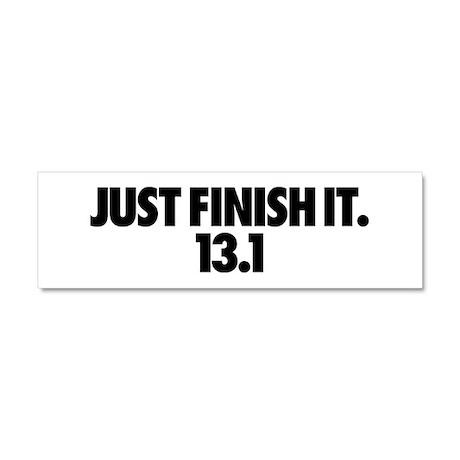 Just Finish It. 13.1 Car Magnet 10 x 3