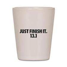 Just Finish It. 13.1 Shot Glass