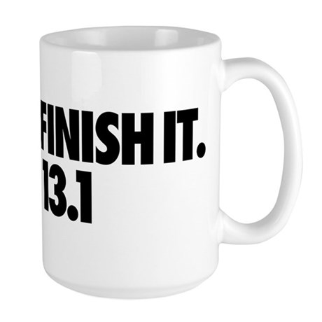 Just Finish It. 13.1 Large Mug