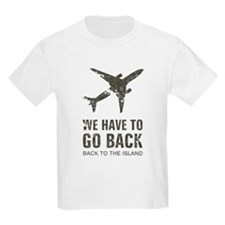 We have to go back T-Shirt