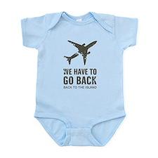 We have to go back Infant Bodysuit