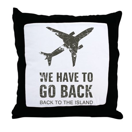 We have to go back Throw Pillow