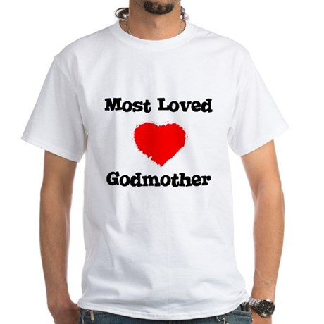 Most Loved Godmother White T-Shirt