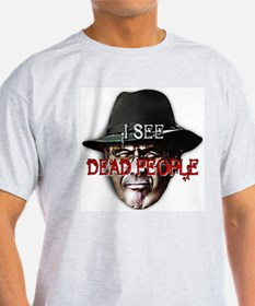 I see dead people Ash Grey T-Shirt