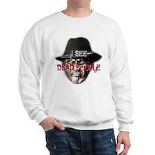 I see dead people Sweatshirt