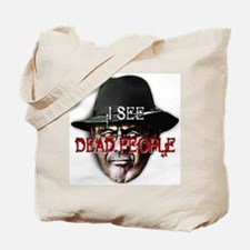 I see dead people Tote Bag