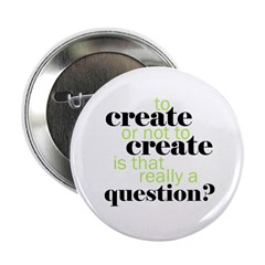 to create... Button