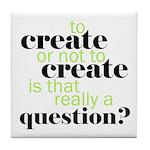 to create... Tile Coaster