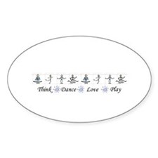 Think Dance Love Play Oval Decal