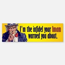 I am the infidel Bumper Bumper Sticker