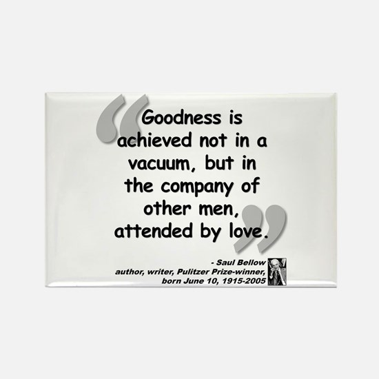 Bellow Goodness Quote Rectangle Magnet