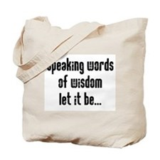 Speaking Words of Wisdom Tote Bag