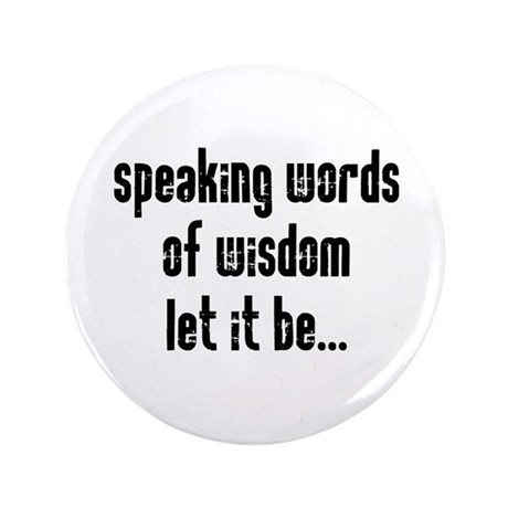 "Speaking Words of Wisdom 3.5"" Button"