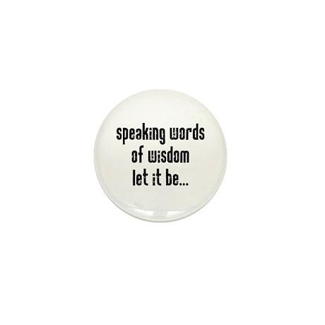 Speaking Words of Wisdom Mini Button by lyricallady