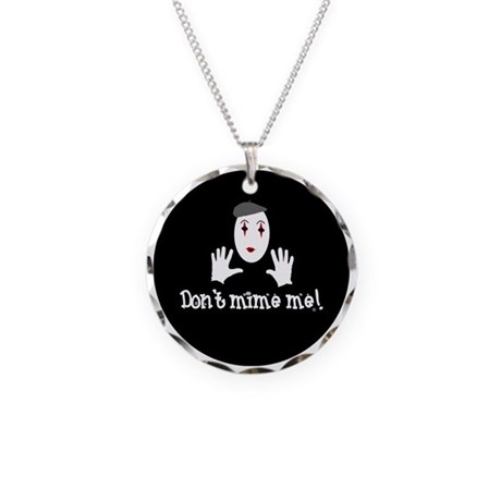 Don't Mime Me! Necklace Circle Charm