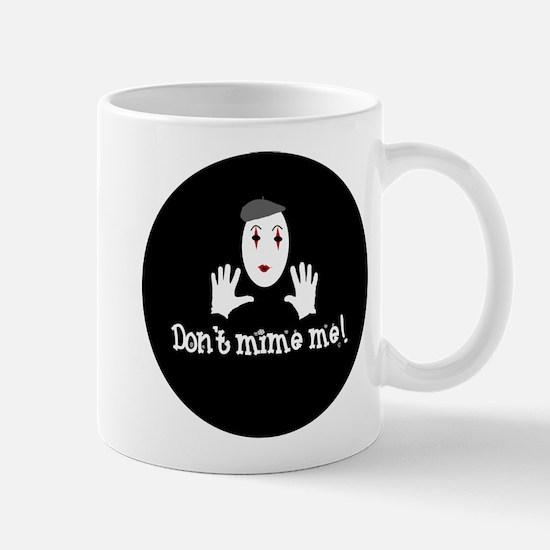 Don't Mime Me! Mug