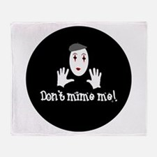 Don't Mime Me! Throw Blanket