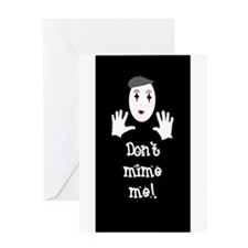 Don't Mime Me! Greeting Card