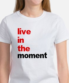 Live In The Moment Shirt Women's T-Shirt
