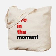 Live In The Moment Shirt Tote Bag