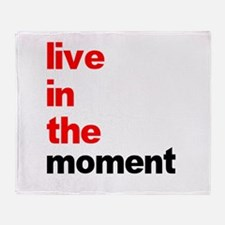 Live In The Moment Shirt Throw Blanket