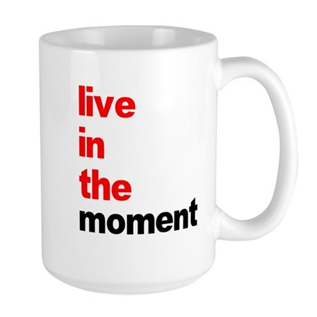 Live In The Moment Shirt Large Mug