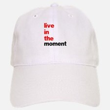Live In The Moment Shirt Baseball Baseball Cap