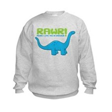 RAWR means I love you in Dino Sweatshirt