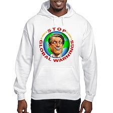 Stop Global Warnings Hoodie