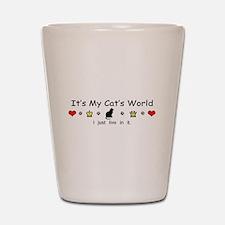 It's My Cat's World Shot Glass