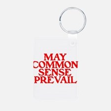 MAY COMMON SENSE PREVAIL Keychains