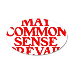 MAY COMMON SENSE PREVAIL 22x14 Oval Wall Peel