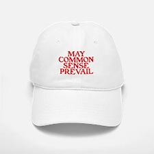 MAY COMMON SENSE PREVAIL Baseball Baseball Cap
