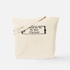 I'll Take You Out Tote Bag