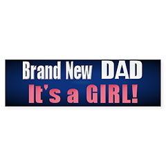 A Brand New Dad Bumper Sticker