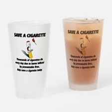 Save a cigarette Pint Glass