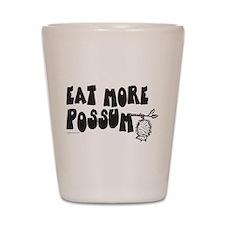 Eat More Possum Shot Glass