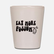 Eat More Possum Shot Glass
