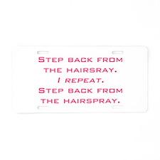 hairspray Aluminum License Plate