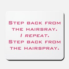 hairspray Mousepad