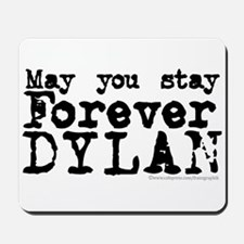 Forever Dylan Mousepad